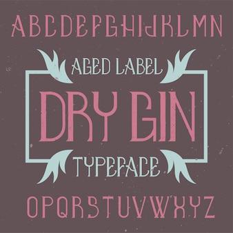 Vintage label schriftart namens dry gin. gut für kreative labels geeignet.