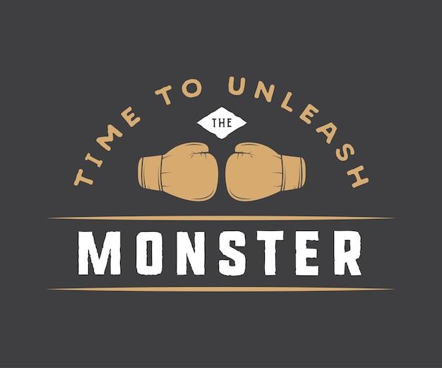 Vintage motivationsplakat oder druck mit inspirierendem zitat. zeit, das monster zu entfesseln.