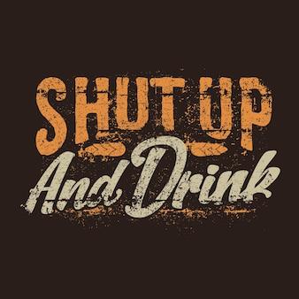 Vintage retro handgezeichnete typografie schriftzug text t-shirt design halt den mund trinken tequila