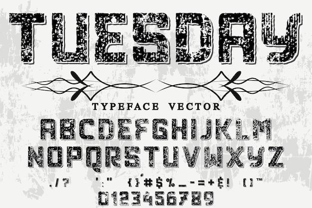 Vintage schrift alphabetisch grafikstil dienstag