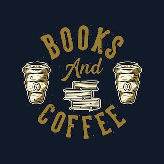 Vintage slogan typografie bücher und kaffee design
