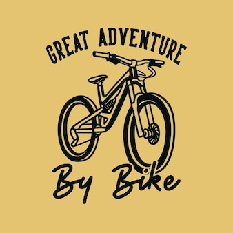 Vintage-slogan-typografie großes abenteuer mit dem fahrrad für t-shirt-design