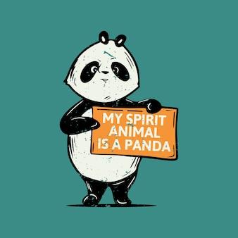Vintage slogan typografie mein geist tier ist ein panda stehender panda hält das brett