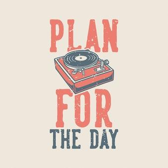 Vintage slogan typografie plan für den tag