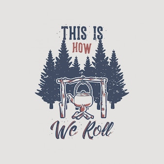 Vintage slogan typografie so rollen wir für t-shirt