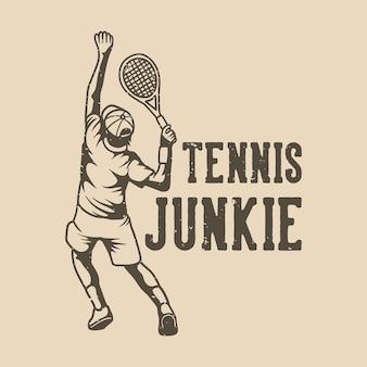 Vintage-slogan-typografie-tennis-junkie für t-shirt-design