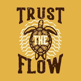 Vintage-slogan-typografie vertrauen sie dem fluss