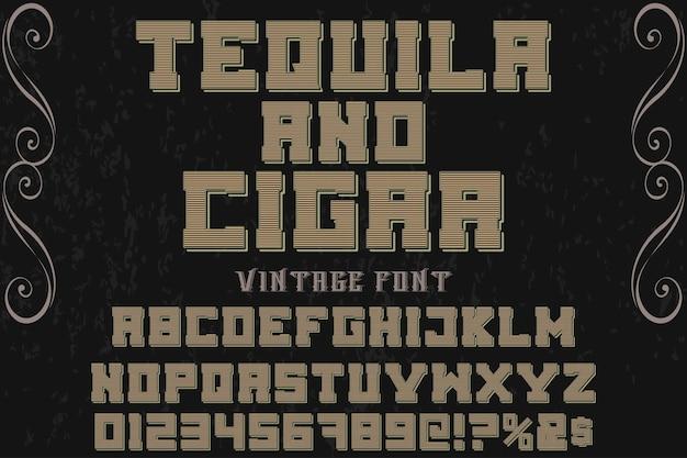 Vintages alphabetisches grafisches art teguila und -zigarre der typografie