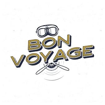 Vintages flugzeugplakat. bon voyage zitat mit retro-pilotenmaske und propellersymbolen. grafisches etikett, emblem. flugzeugabzeichen-design. luftfahrt-stempel. fliege alte ikone, karte. vektorillustration auf lager.