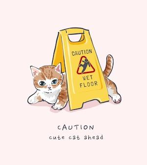 Vorsichtsslogan mit süßer katze, die unter nassem boden liegt