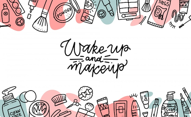 Wach auf und make-up zitat. kosmetikschönheitselemente, schwarze umrisse und farbformen auf weißem hintergrund. motivationsplakat, karte. hand gezeichnete modeillustration mit kosmetischen gegenständen