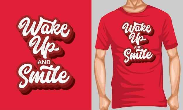 Wachen sie auf und lächeln sie, typografiezitate für t-shirt entwurf beschriftend