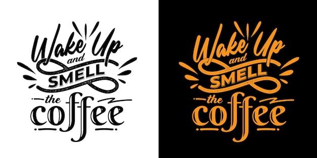 Wachen sie auf und riechen sie den kaffee-schriftzug auf weißem und schwarzem hintergrund