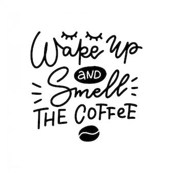 Wachen sie auf und riechen sie die lineare kalligraphie-beschriftungszitatillustration des kaffees.