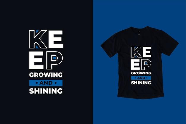 Wachsen sie weiter und leuchten sie zitate t-shirt design