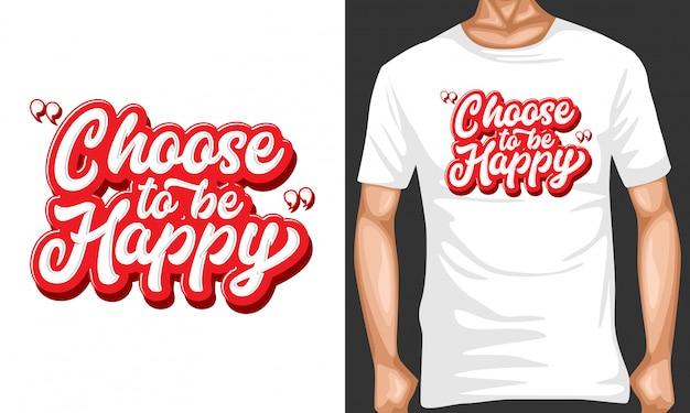 Wählen sie glücklich typografie schriftzug zu sein