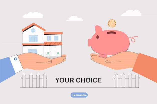 Wählen sie zwischen geld sparen und ein haus kaufen.