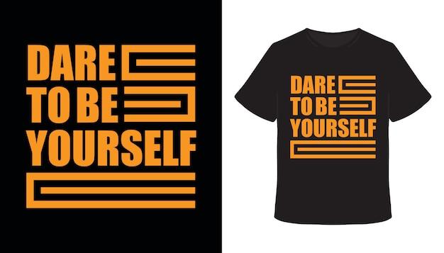 Wage es, du selbst zu sein typografie-t-shirt-design