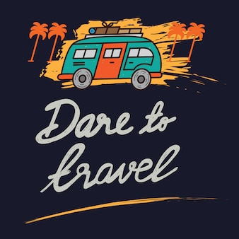 Wagen sie, typografie für t-shirt zu reisen