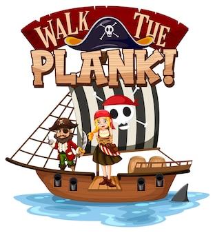 Walk the plank-schriftartbanner mit einer piraten-cartoon-figur