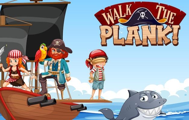 Walk the plank schriftbanner mit vielen piraten-cartoon-charakteren auf dem schiff