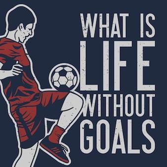 Was ist das leben ohne tore, wenn der fußballspieler die vintage-illustration des jonglierballs macht?