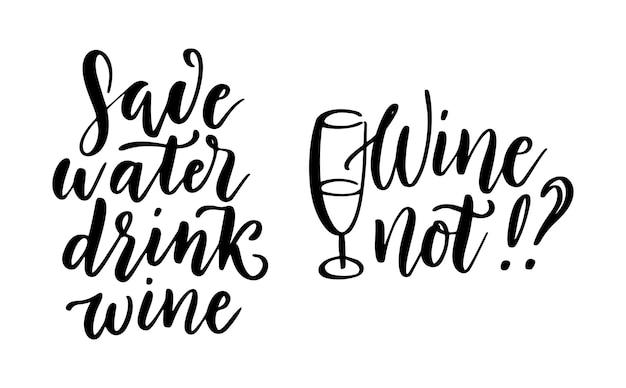 Wasser sparen, wein trinken - vektorzitat. positiver lustiger spruch für poster im café, bar, t-shirt-design. grafische weinbeschriftung im tintenkalligraphie-stil. vektorillustration lokalisiert auf weißem hintergrund.