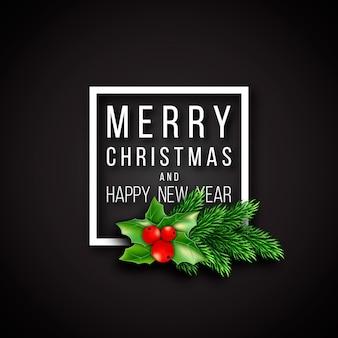 Weihnachtsdesign, realistischer weißer rahmen und text mit schatten, tannenzweigdekoration des neuen jahres mit stechpalme. schwarzer farbhintergrund. vektor-illustration.