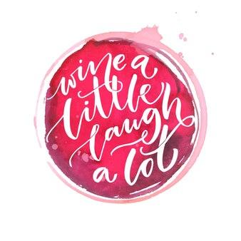 Wein ein wenig, lache viel. inspirationszitat über wein. kalligraphie auf rotem farbfleck. typografie-vektor-poster.