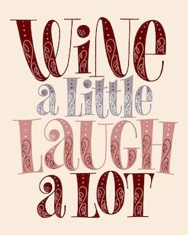 Wein ein wenig lachen viel handbeschriftung