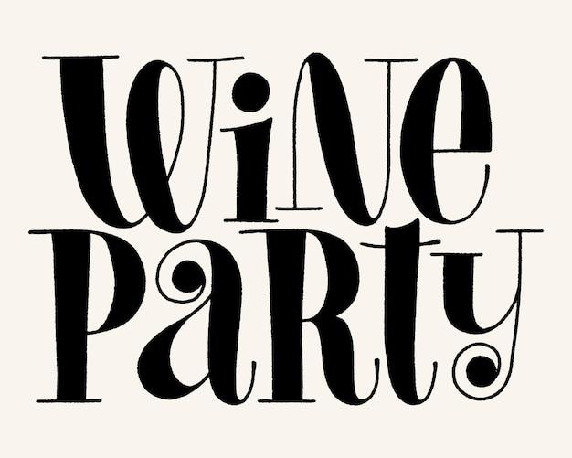 Wein party vektor hand schriftzug typografie text für restaurant winery vineyard