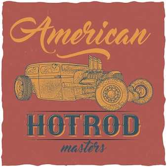 Weinlese-hot rod-t-shirt-etikettendesign mit illustration des kundenspezifischen geschwindigkeitsautos.