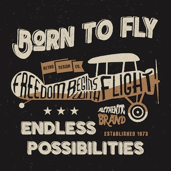 Weinleseflugzeugbeschriftung für den druck: geboren zu fliegen. freiheit beginnt mit flucht. endlose möglichkeiten