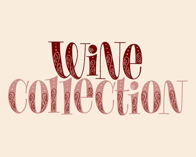 Weinsammlung handbeschriftungstext für restaurant winery vineyard festival