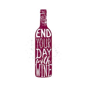 Weintypografie-design, bekleidungsdesign, t-shirt-druck. beenden sie ihren tag mit einem weinzitat.