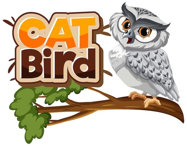 Weiße eule auf zweig-cartoon-figur mit cat bird-schriftart-banner isoliert