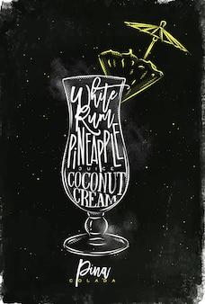 Weißer rum der pina colada-cocktail-beschriftung, ananassaft, kokosnusscreme in der grafischen zeichnung der weinlesegrafik mit kreide und farbe auf tafelhintergrund