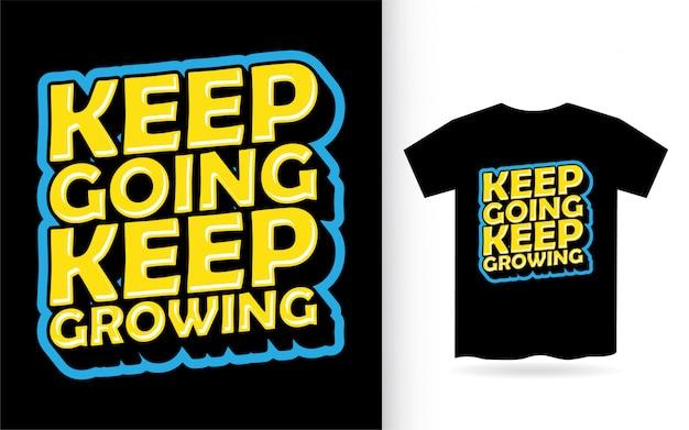 Weiter wachsen schriftzug design für t-shirt