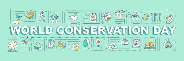 Welterhaltungstag wortkonzepte banner. umweltfreundliche, nachhaltige lifestyle-infografiken mit linearen symbolen auf grünem hintergrund. isolierte typografie. vektorumriss rgb-farbabbildung