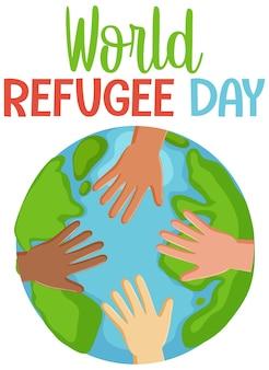 Weltflüchtlingstag-banner mit verschiedenen händen auf globus isoliert