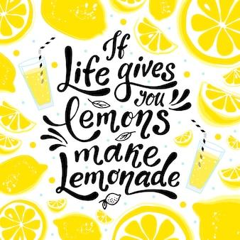 Wenn das leben ihnen zitronen gibt, machen sie limonade. hand-schriftzug