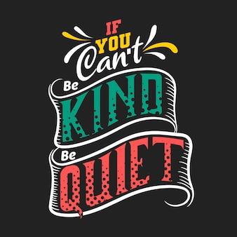 Wenn sie nicht freundlich sein können, seien sie ruhig