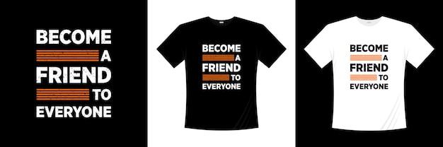 Werden sie ein freund für alle typografie t-shirt design liebe romantische t-shirt