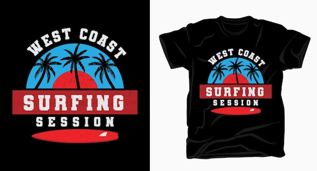 West coast surfing session typografie design für t-shirt