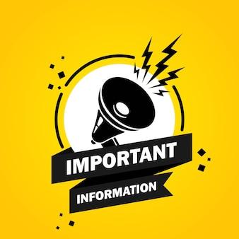 Wichtige informationen. megaphon mit sprechblasenbanner für wichtige informationen. lautsprecher. label für business, marketing und werbung. vektor auf isoliertem hintergrund. eps 10