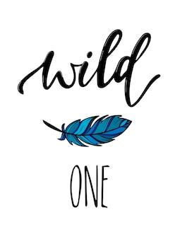 'wild one' hand schriftzug poster design