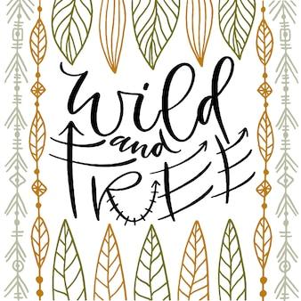 Wild und frei. kalligraphisches plakat.