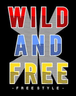 Wilde und freie typografie für druckt-shirt