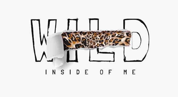 Wilder slogan abgerissen, der leopardenfell innerhalb der illustration enthüllt