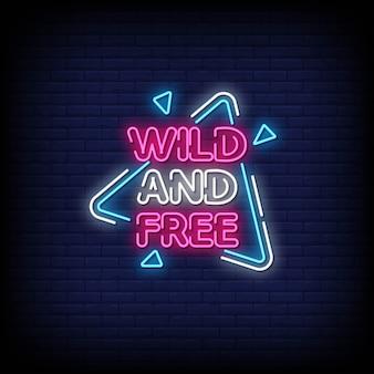Wilder und freier neonzeichen-stiltext